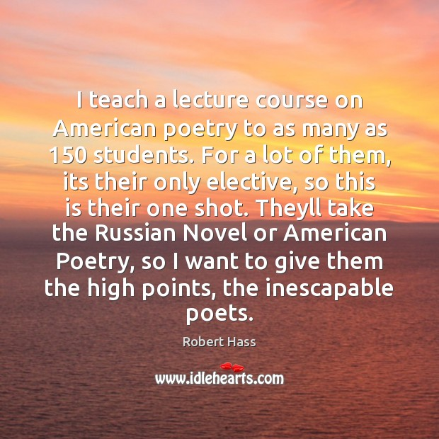Image, I teach a lecture course on American poetry to as many as 150