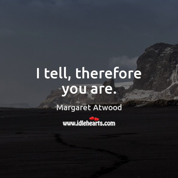 Image, I tell, therefore you are.