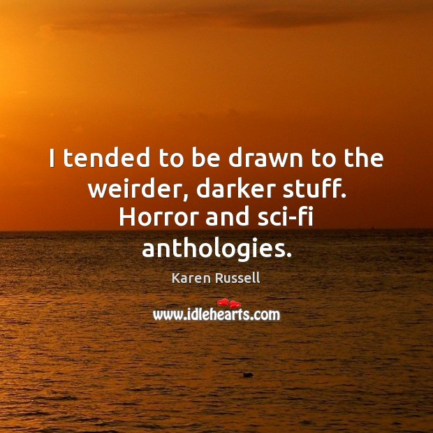 Image, I tended to be drawn to the weirder, darker stuff. Horror and sci-fi anthologies.