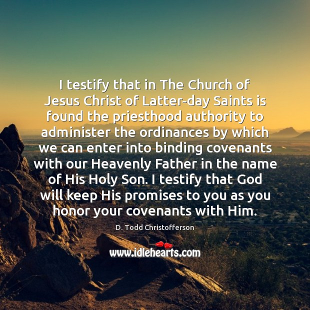 Image, I testify that in The Church of Jesus Christ of Latter-day Saints
