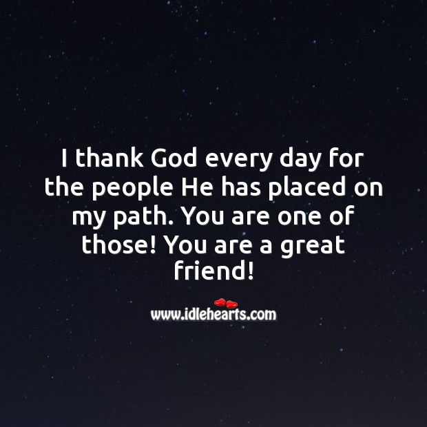 I thank God every day for the people He has placed on my path. Thank You Quotes Image