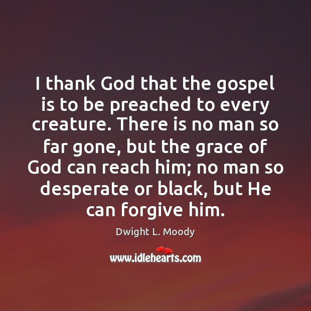 I thank God that the gospel is to be preached to every Image