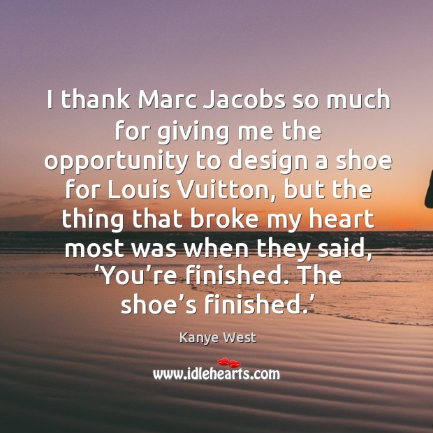 I thank marc jacobs so much for giving me the opportunity to design a shoe for louis vuitton Image