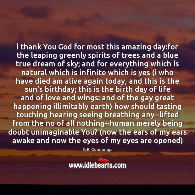 I thank You God for most this amazing day:for the leaping Thank You God Quotes Image