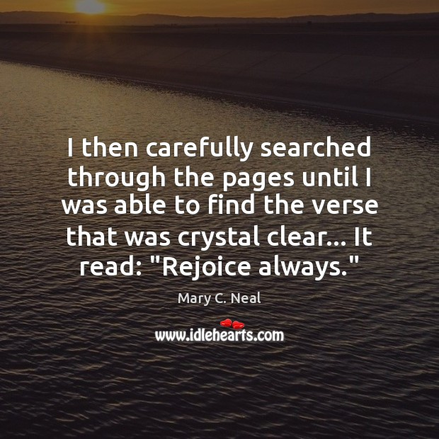 Mary C. Neal Picture Quote image saying: I then carefully searched through the pages until I was able to