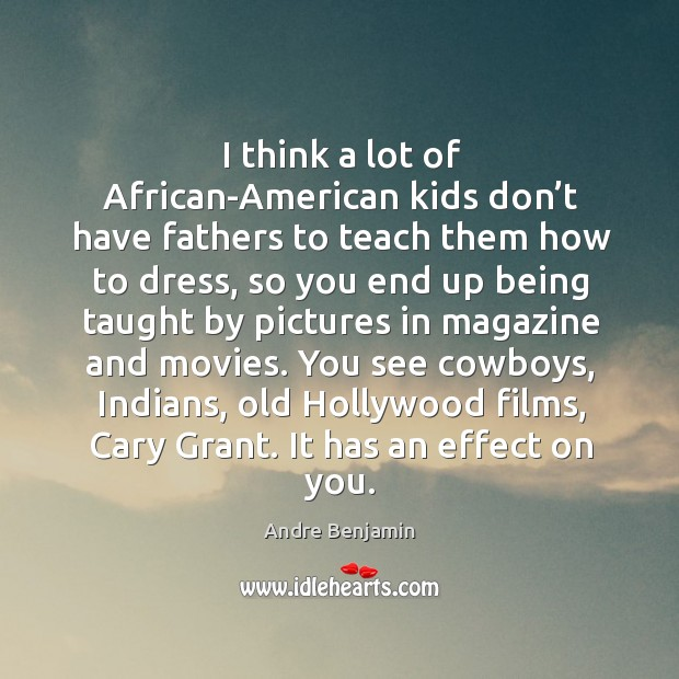 I think a lot of african-american kids don't have fathers to teach them how to dress Image