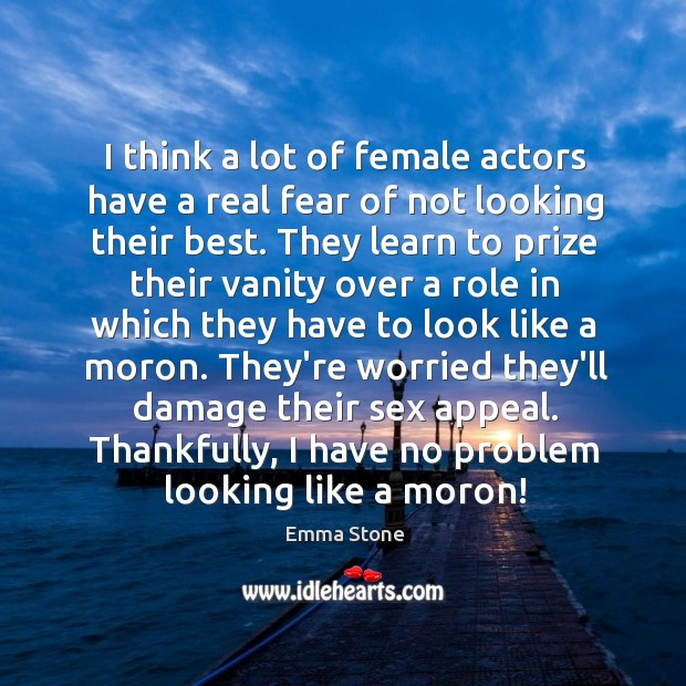 I think a lot of female actors have a real fear of Image
