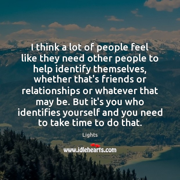 I think a lot of people feel like they need other people Image