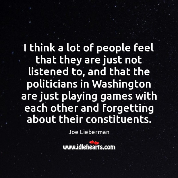 I think a lot of people feel that they are just not Joe Lieberman Picture Quote