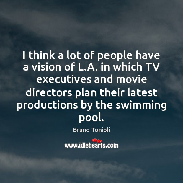Image, I think a lot of people have a vision of L.A.