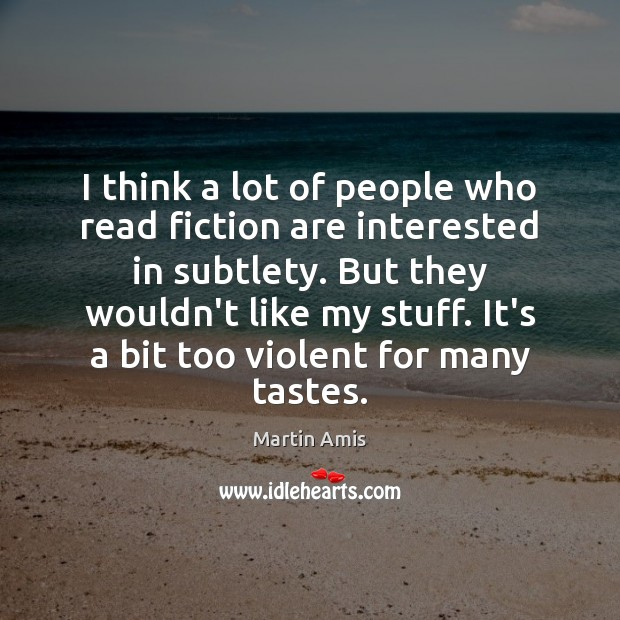 Image, I think a lot of people who read fiction are interested in
