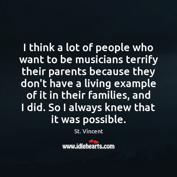 Image, I think a lot of people who want to be musicians terrify