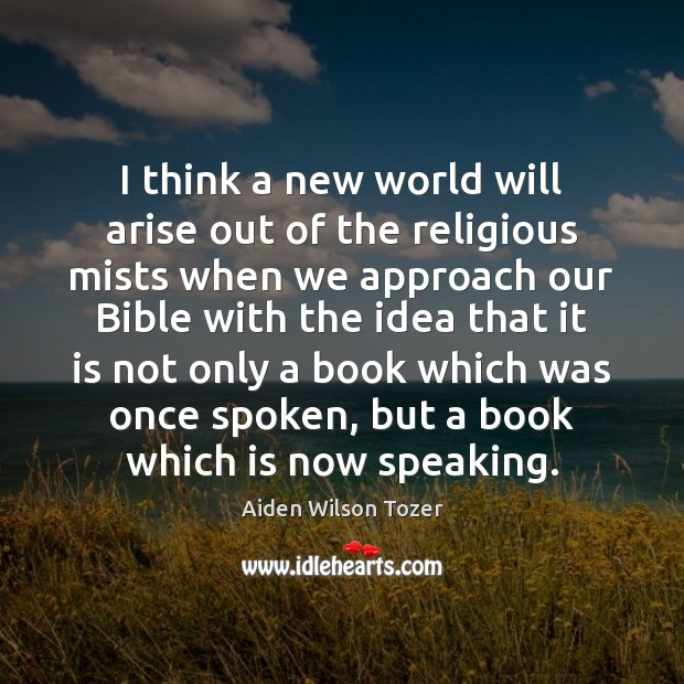 I think a new world will arise out of the religious mists Image