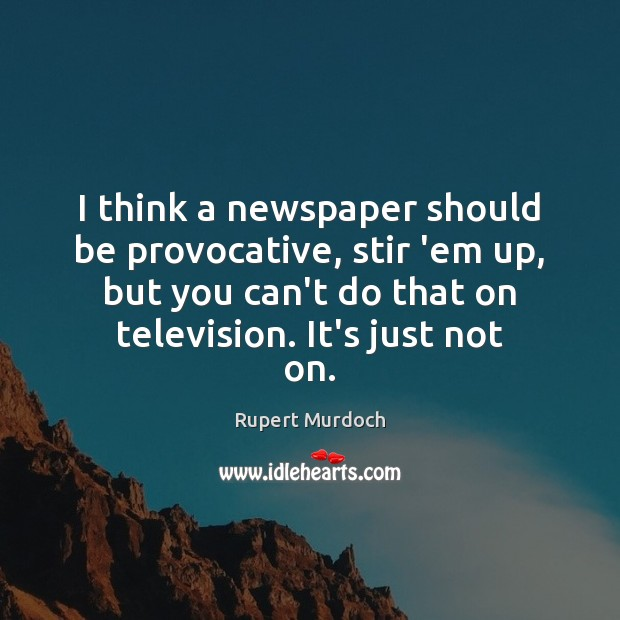 Picture Quote by Rupert Murdoch