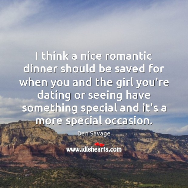 Image, I think a nice romantic dinner should be saved for when you