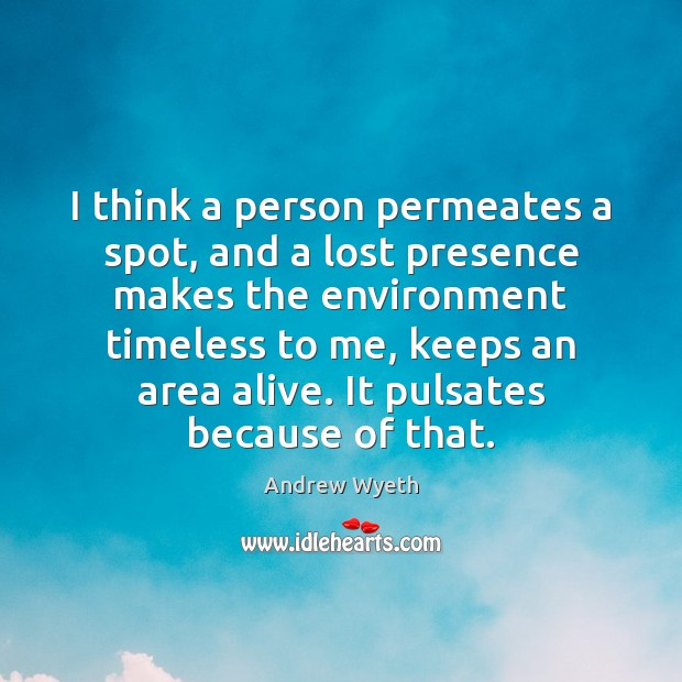 I think a person permeates a spot, and a lost presence makes Image