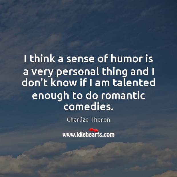I think a sense of humor is a very personal thing and Humor Quotes Image