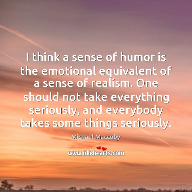 I think a sense of humor is the emotional equivalent of a Image
