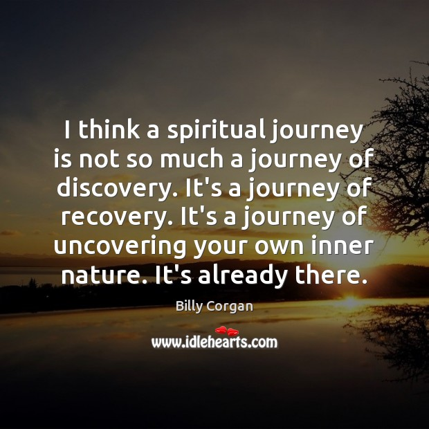 I think a spiritual journey is not so much a journey of Image