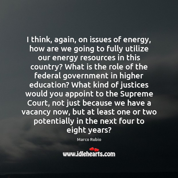 Image, I think, again, on issues of energy, how are we going to