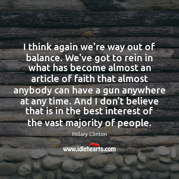I think again we're way out of balance. We've got to rein Image