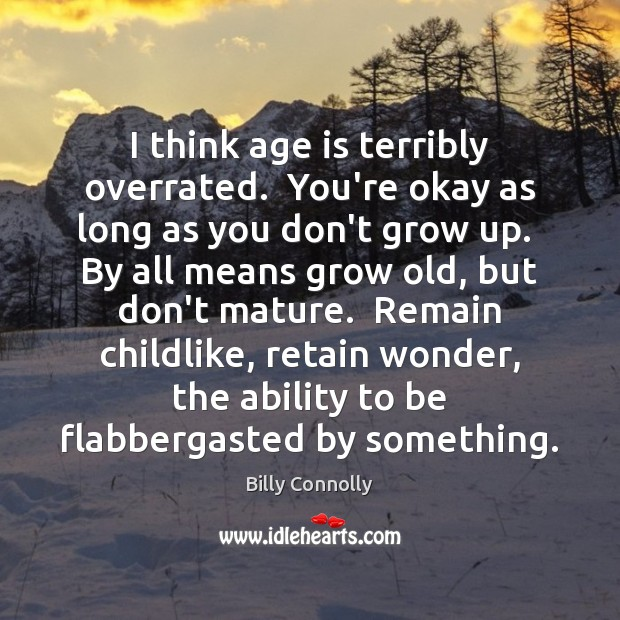 Image, I think age is terribly overrated.  You're okay as long as you