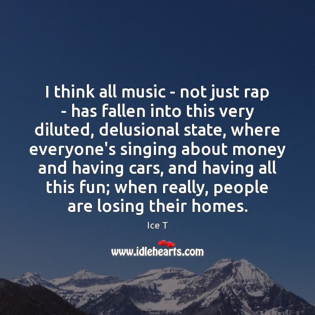 I think all music – not just rap – has fallen into Image