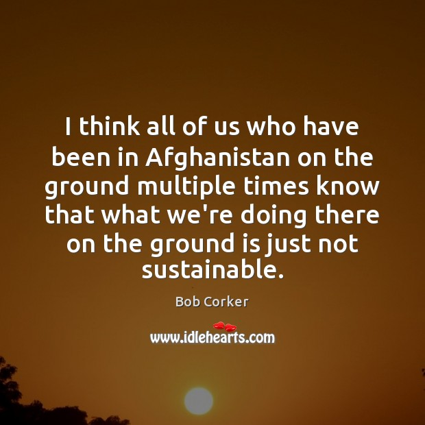Image, I think all of us who have been in Afghanistan on the