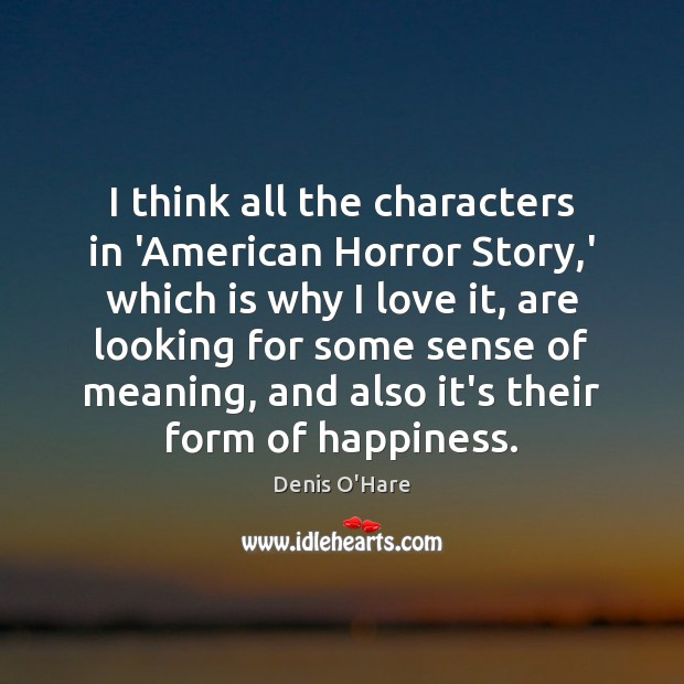 Image, I think all the characters in 'American Horror Story,' which is