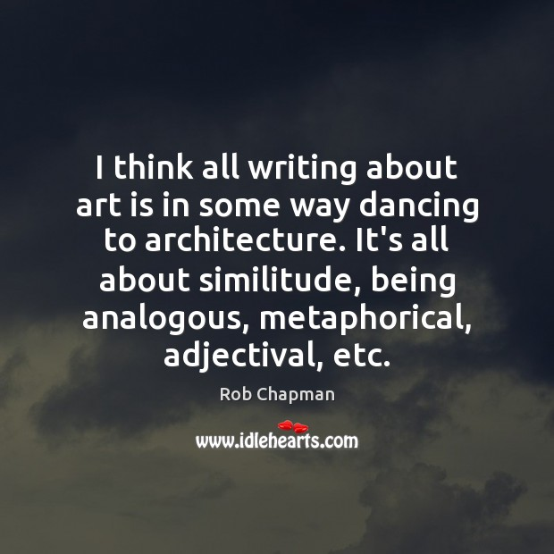 Image, I think all writing about art is in some way dancing to