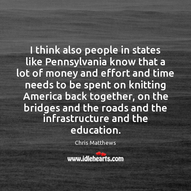 Image, I think also people in states like Pennsylvania know that a lot