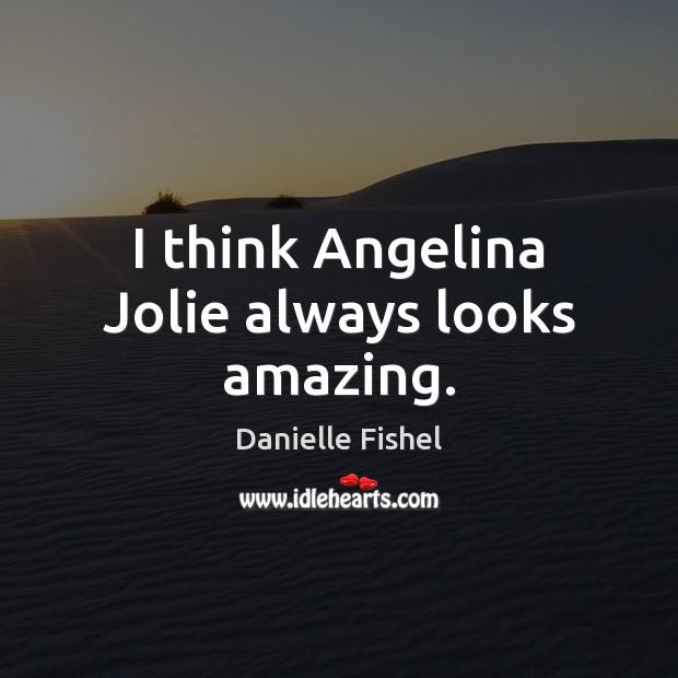 Image, I think Angelina Jolie always looks amazing.