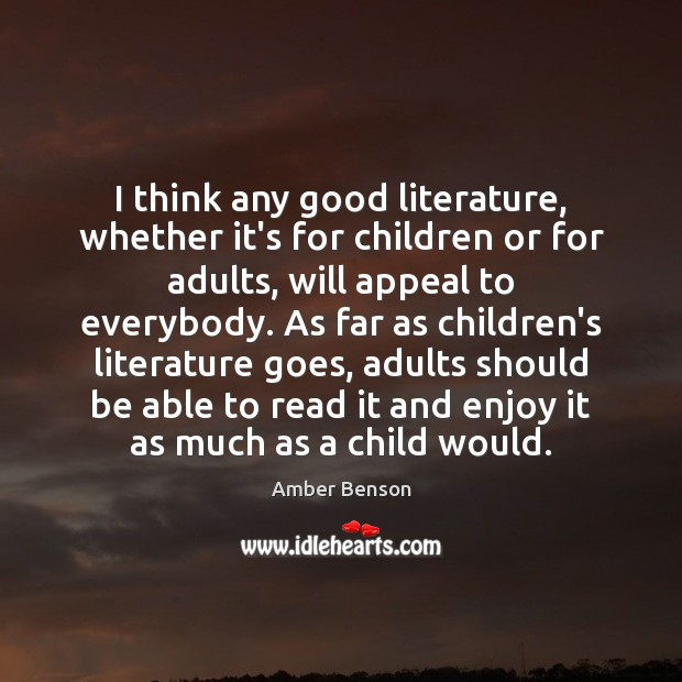 Image, I think any good literature, whether it's for children or for adults,