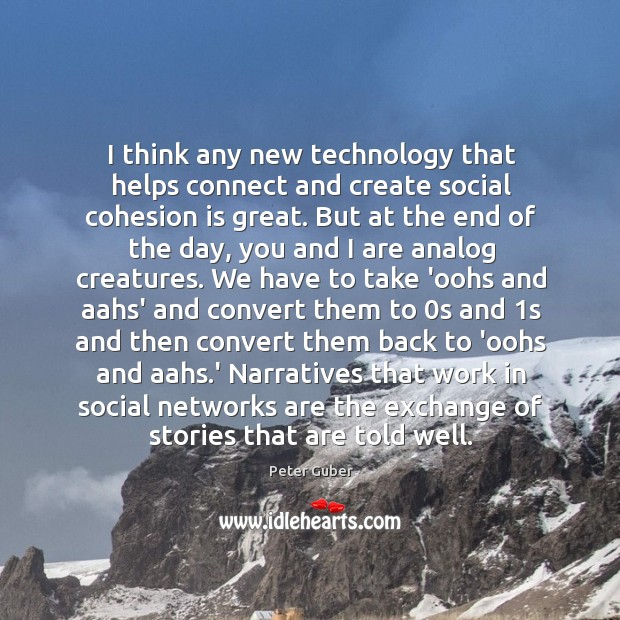 I think any new technology that helps connect and create social cohesion Image