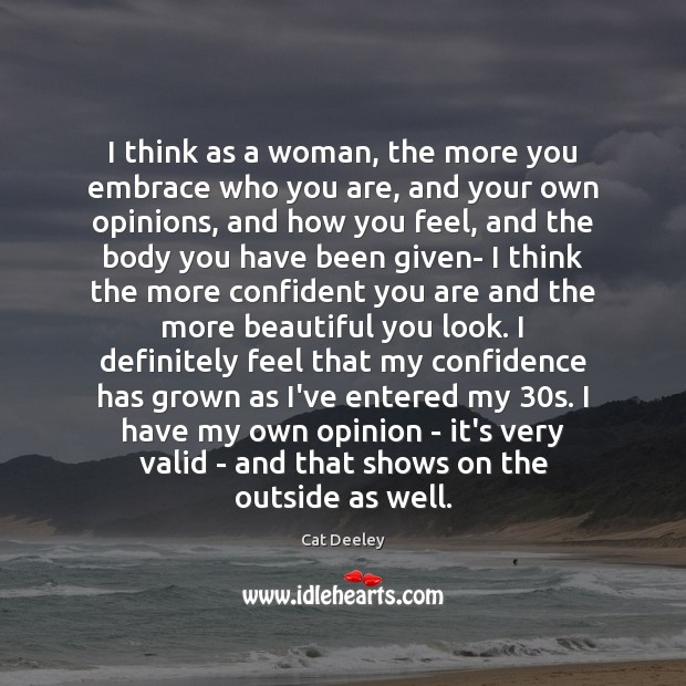 I think as a woman, the more you embrace who you are, Image