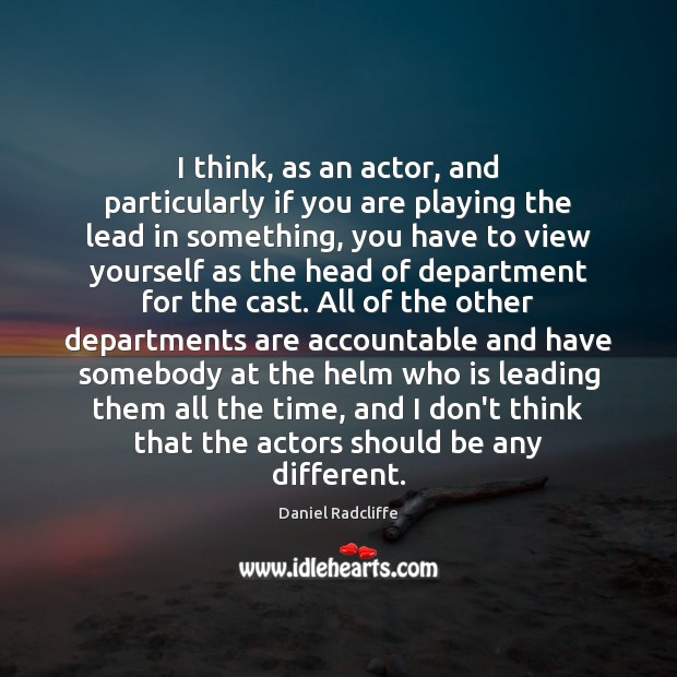 I think, as an actor, and particularly if you are playing the Image