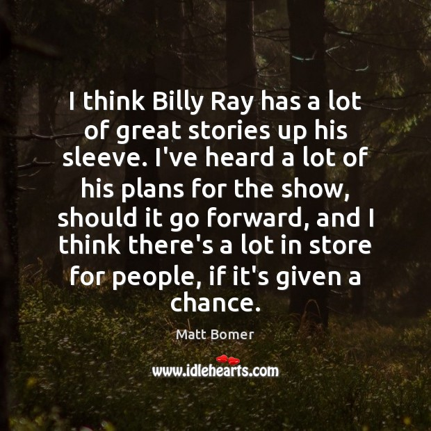 I think Billy Ray has a lot of great stories up his Image