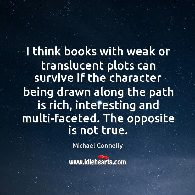 I think books with weak or translucent plots can survive if the Image