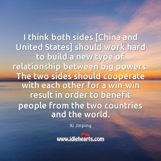 Image, I think both sides [China and United States] should work hard to