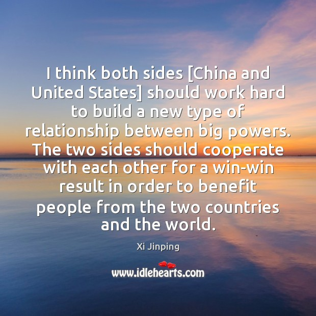 I think both sides [China and United States] should work hard to Image