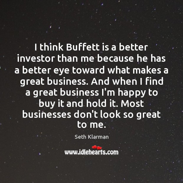 I think Buffett is a better investor than me because he has Image