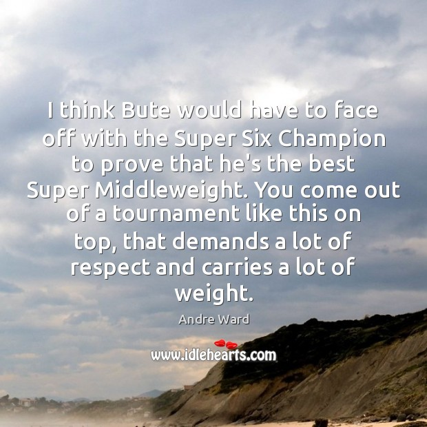 Image, I think Bute would have to face off with the Super Six