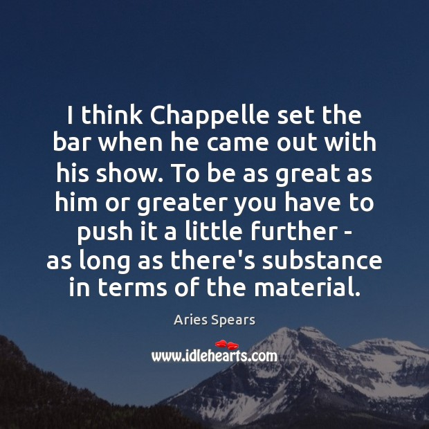 Image, I think Chappelle set the bar when he came out with his