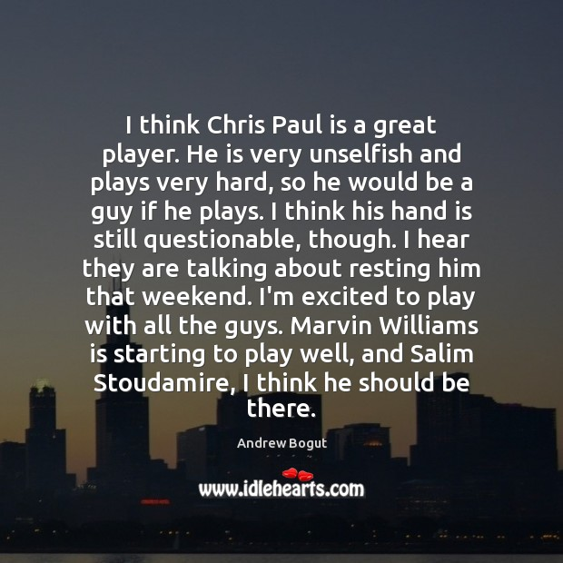 Image, I think Chris Paul is a great player. He is very unselfish