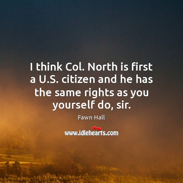 I think Col. North is first a U.S. citizen and he Image