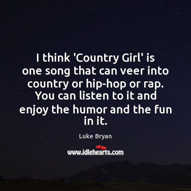 I think 'Country Girl' is one song that can veer into country Image