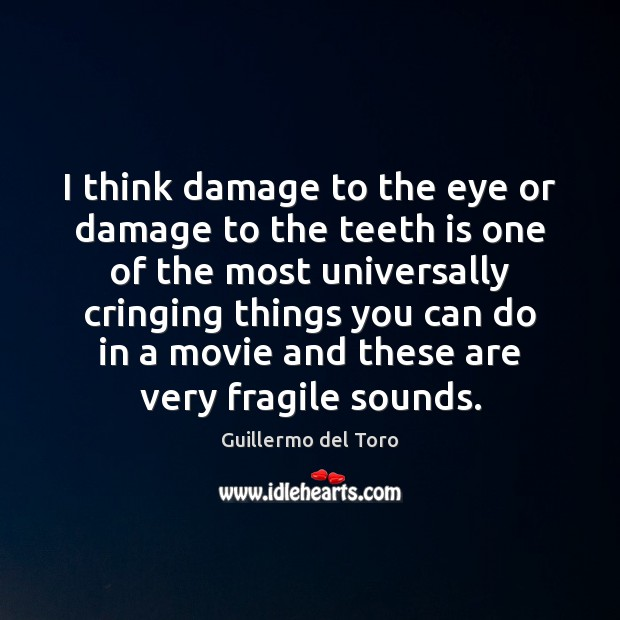 I think damage to the eye or damage to the teeth is Image
