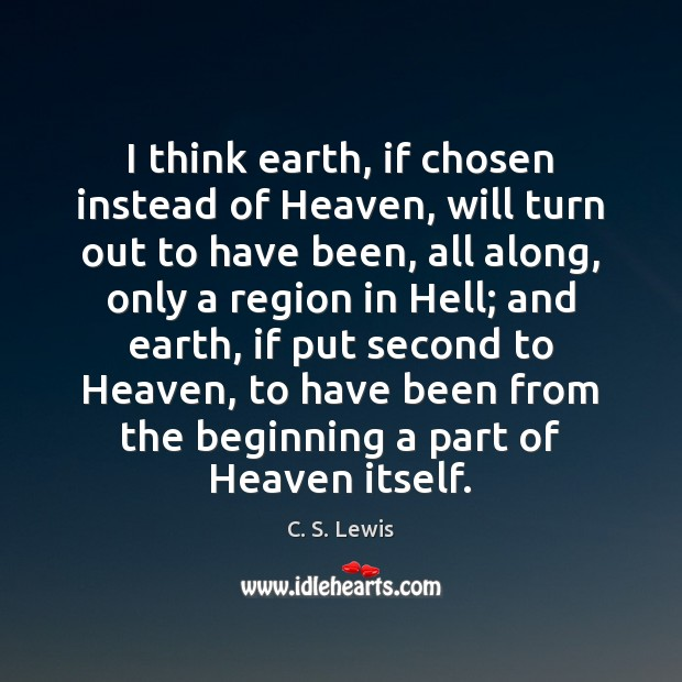 I think earth, if chosen instead of Heaven, will turn out to Image