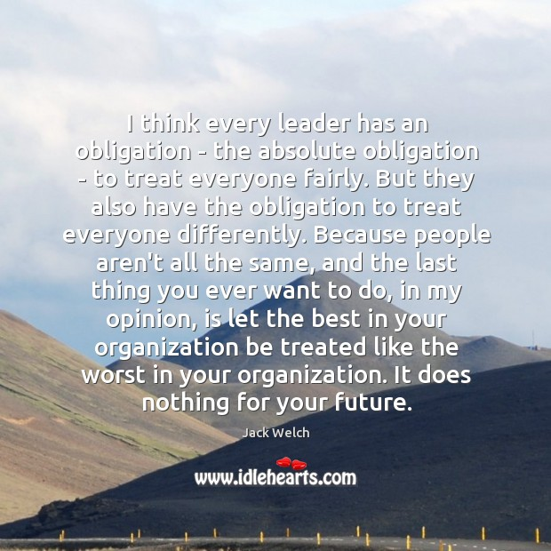 I think every leader has an obligation – the absolute obligation – Image