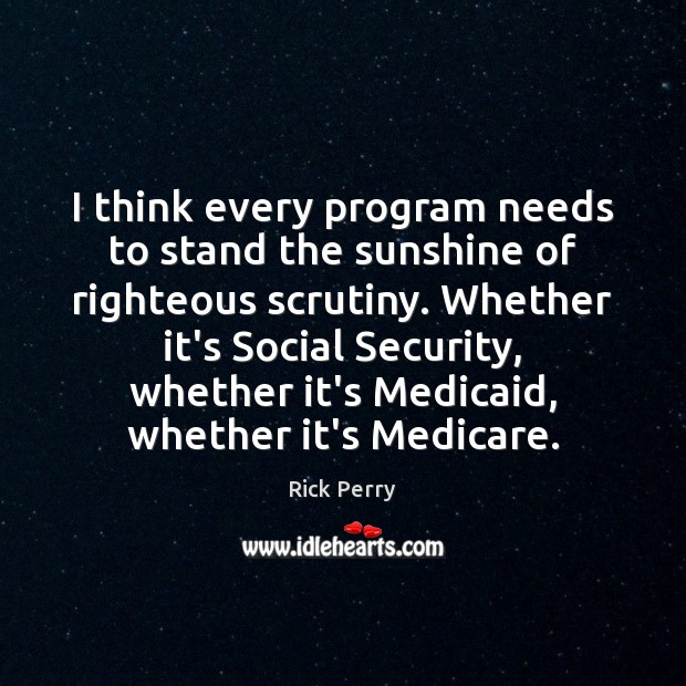 Image, I think every program needs to stand the sunshine of righteous scrutiny.